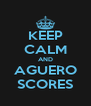 KEEP CALM AND AGUERO SCORES - Personalised Poster A4 size