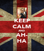 KEEP CALM AND AH- HA - Personalised Poster A4 size