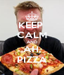 KEEP  CALM AND AH, PIZZA - Personalised Poster A4 size