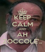 KEEP CALM AND AH ZOCCOLE'.. - Personalised Poster A4 size