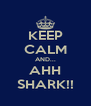KEEP CALM AND... AHH SHARK!! - Personalised Poster A4 size