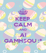 KEEP CALM AND AI GAMHSOU :* - Personalised Poster A4 size