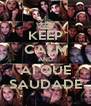 KEEP CALM AND AI QUE SAUDADE - Personalised Poster A4 size