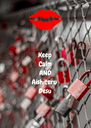 Keep Calm AND Aishiteru Desu - Personalised Poster A4 size