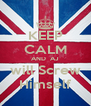 KEEP CALM AND  AJ will Screw Himself - Personalised Poster A4 size