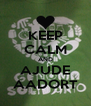 KEEP CALM AND AJUDE AADORT - Personalised Poster A4 size