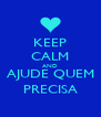 KEEP CALM AND AJUDE QUEM PRECISA - Personalised Poster A4 size