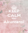 KEEP CALM AND Akuntansi  - Personalised Poster A4 size