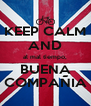 KEEP CALM AND al mal tiempo, BUENA COMPAÑIA - Personalised Poster A4 size