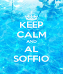 KEEP CALM AND AL SOFFIO - Personalised Poster A4 size