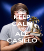 KEEP CALM AND ALE CASILLO - Personalised Poster A4 size