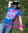 KEEP CALM AND ALE CIACHO - Personalised Poster A4 size
