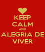 KEEP CALM AND ALEGRIA DE VIVER - Personalised Poster A4 size