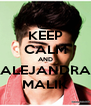 KEEP CALM AND ALEJANDRA MALIK - Personalised Poster A4 size