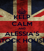 KEEP CALM AND ALESSIA'S STOCK HOUSE - Personalised Poster A4 size