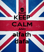 KEEP CALM AND alfath dafa - Personalised Poster A4 size