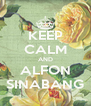 KEEP CALM AND ALFON SINABANG - Personalised Poster A4 size