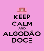KEEP CALM AND ALGODÃO DOCE - Personalised Poster A4 size
