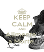 KEEP CALM AND Alimente  a Morte. - Personalised Poster A4 size
