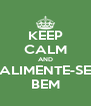 KEEP CALM AND ALIMENTE-SE BEM - Personalised Poster A4 size