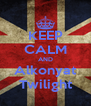 KEEP CALM AND Alkonyat Twilight - Personalised Poster A4 size