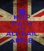 KEEP CALM AND ALL HAIL APPLE! - Personalised Poster A4 size