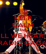 KEEP CALM AND ALL WE HEAR IS RADIO GAGA - Personalised Poster A4 size