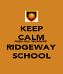 KEEP CALM AND ALL WORSHIP RIDGEWAY SCHOOL - Personalised Poster A4 size