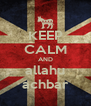 KEEP CALM AND allahu achbar - Personalised Poster A4 size