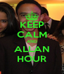 KEEP CALM AND ALLAN HOUR - Personalised Poster A4 size