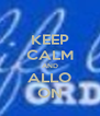 KEEP CALM AND ALLO ON - Personalised Poster A4 size