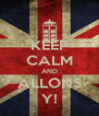 KEEP CALM AND ALLONS Y! - Personalised Poster A4 size