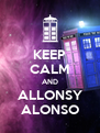 KEEP CALM AND ALLONSY ALONSO - Personalised Poster A4 size