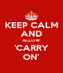 KEEP CALM AND ALLOW 'CARRY ON' - Personalised Poster A4 size