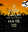 KEEP CALM AND ALLWAYS HATE 1D - Personalised Poster A4 size