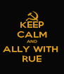 KEEP CALM AND ALLY WITH  RUE - Personalised Poster A4 size