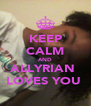 KEEP CALM AND ALLYRIAN  LOVES YOU  - Personalised Poster A4 size