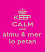 KEEP CALM AND almu & mer lo petan - Personalised Poster A4 size
