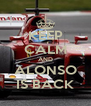 KEEP CALM AND ALONSO IS BACK - Personalised Poster A4 size