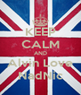 KEEP CALM AND Alvin Love NadNic - Personalised Poster A4 size