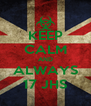 KEEP CALM AND ALWAYS 17 JHS - Personalised Poster A4 size
