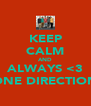 KEEP CALM AND ALWAYS <3 ONE DIRECTION - Personalised Poster A4 size