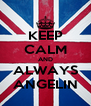 KEEP CALM AND ALWAYS ANGELIN - Personalised Poster A4 size