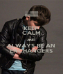 KEEP CALM AND ALWAYS BE AN ENCHANCERS - Personalised Poster A4 size
