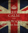KEEP CALM AND ALWAYS bochor-bochor - Personalised Poster A4 size