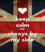 keep calm and always by my side - Personalised Poster A4 size