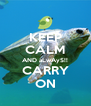 KEEP CALM AND aLwAyS!! CARRY ON - Personalised Poster A4 size