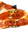 KEEP CALM AND ALWAYS EAT PIZZA - Personalised Poster A4 size