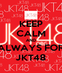 KEEP CALM AND ALWAYS FOR JKT48 - Personalised Poster A4 size