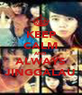 KEEP CALM AND ALWAYS JINGGALAU - Personalised Poster A4 size